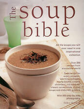 SOUP BIBLE: All The Soups You Need by Debra Mayhew : WH1-R6E : PB524 : NEW BOOK