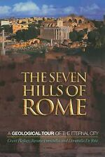 The Seven Hills of Rome: A Geological Tour of the Eternal City, , Rita, Donatell