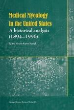 Medical Mycology in the United States: A Historical Analysis (1894-199-ExLibrary
