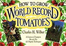 How to Grow World Record Tomatoes: A Guinness Champion Reveals His All-ExLibrary