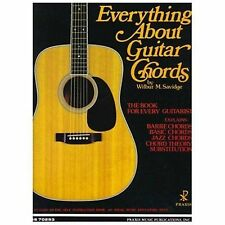 Everything about Guitar Chords by Wilbur M. Savidge (1993, Paperback) 7th ed