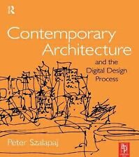 Contemporary Architecture and the Digital Design Process, Szalapaj, Peter, Accep