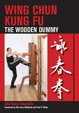 Wing Chun Kung Fu: The Wooden Dummy, Rawcliffe, Sifu Shaun, Good condition, Book