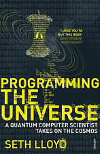 Programming the Universe: A Quantum Computer Scientist Takes on the Cosmos by...