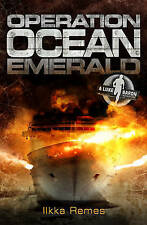 Operation Ocean Emerald (Luke Baron Adventures),Remes, Ilkka,New Book mon0000028