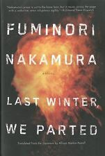 NEW  Author Signed LAST WINTER WE PARTED  by Fuminori Nakamura 1st US edition hc
