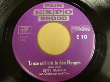 45T SINGLE PAIN EXPO BROOD E10 / BETTY FRANKEN - ZWEI KLEINE ITALIENER / TANZE..