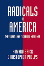 Radicals in America: The US Left Since the Second World War by Howard Brick,...