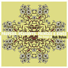 Paupers, Peasants, Princes & Kings: The Songs of Bob Dylan by Various Artists...
