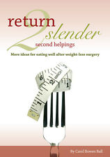 Weight Loss Surgery Bariatric Cookbook 'Return 2 Slender...Second Helpings'