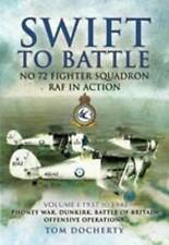 Swift to Battle: 72 Fighter Squadron RAF in Action Vol 1. AUTHOR SIGNED