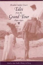 Elizabeth Sinkler Coxe's Tales from the Grand Tour, 1890-1910 Women's Diaries a