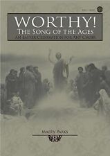 Worthy! the Song of the Ages : An Easter Celebration for Any Choir by Marty P...