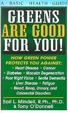 Greens Are Good for You! by Tony O'Donnell and Earl Mindell (2002, Paperback)