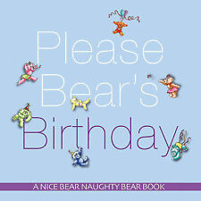 Please Bear's Birthday (Nice Bear Naughty Bear) (The Nice Bear Naughty Bear Seri