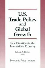 U. S. Trade Policy and Global Growth : New Directions in the International...