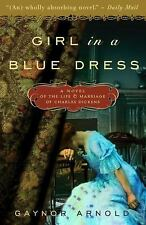 Girl in a Blue Dress: A Novel Inspired by the Life and Marriage of Charles Dicke