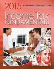 Income Tax Fundamentals 2015 by Gerald E. Whittenburg, Steven Gill 33rd Edition