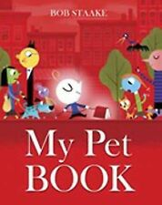 My Pet Book by Bob Staake (2014, Picture Book)