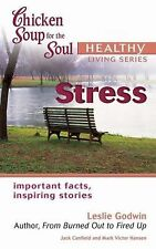 Chicken Soup for the Soul Healthy Living Series Stress: important facts,...