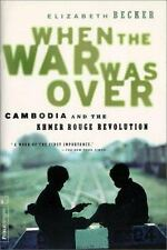 When the War Was Over : Cambodia and the Khmer Rouge Revolution, Revised Editio…