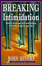 Breaking Intimidation: How to Overcome Fear and Release the Gifts of God in Your