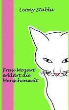 Frau Mozart Erkl�rt Die Menschenwelt by Leony Stabla (2013, Paperback)