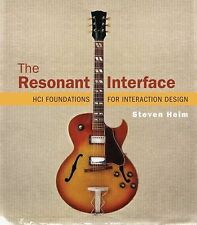 The Resonant Interface : HCI Foundations for Interaction Design by Steven...