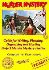 How to Write, Plan, Organize, Play and Host the Perfect Murder Mystery Game...