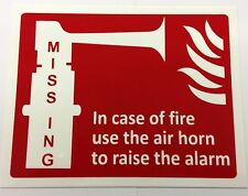 IN CASE OF FIRE USE THE AIR HORN TO RAISE THE ALARM RP SIGN FIRE SAFETY DIY