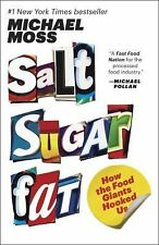Salt Sugar Fat : How the Food Giants Hooked Us by Michael Moss (2014, Paperback)