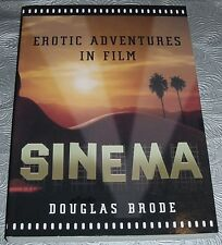 Sinema - Erotic Adventures in Film - by Douglas Brode