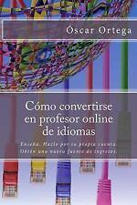 Cómo Convertirse en Profesor Online de Idiomas : EnseñA. Hazlo Por Tu Propia...