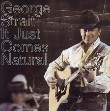 It Just Comes Natural by George Strait (CD, Oct-2006, MCA Nashville)