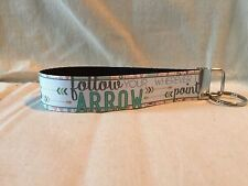"Follow Your Arrow Wherever It Points Key Fob Wristlet Key Chain 1"" Wide Ribbon"