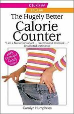 The Hugely Better Calorie Counter,GOOD Book