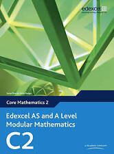 Edexcel AS and A Level Modular Mathematics Core Mathematics 2 C2 by Keith...