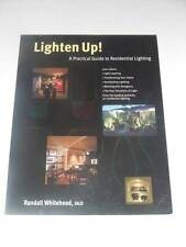 LIGHTEN UP! A Practical Guide to Residential Lighting by Randall Whitehead NEW