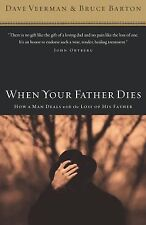 When Your Father Dies : How a Man Deals with the Loss of His Father by Bruce...
