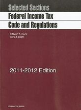 Selected Sections: Federal Income Tax Code and Regulations, 2011-2012 by Kirk J.