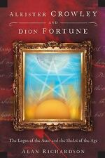 Aleister Crowley and Dion Fortune: The Logos of the Aeon and the Shakti of the A