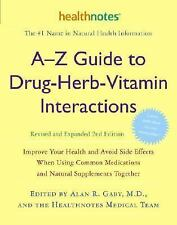 A-Z Guide to Drug-Herb-Vitamin Interactions Revised and Expanded 2nd