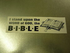 "I STAND UPON THE BIBLE BUMPER STICKER 9""X2.5"" SCREEN PRINTED"