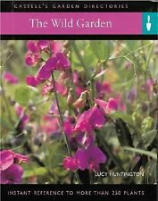 The Wild Garden: Instant Reference to More than 250 Plants (Cassell's Garden Dir