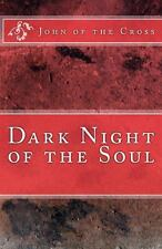 Dark Night of the Soul by John of the Cross (2013, Paperback)
