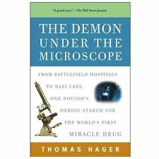 The Demon Under the Microscope From Battlefield Hospitals to Nazi Labs