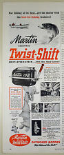 Vintage 1949 MARTIN TWIST-SHIFT OUTBOARD MOTOR Half-Pg Lg Magazine Ad: Fishing