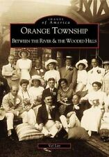 Orange Township: Between the River & the Wooded Hills (OH)  (Images of America)