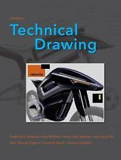 Technical Drawing (13th Edition), Frederick E. Giesecke, Alva Mitchell, Henry C.
