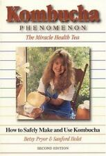 Kombucha Phenomenon : The Miracle Health Tea: How to Safely Make and Use...